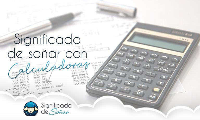 soñar con calculadoras